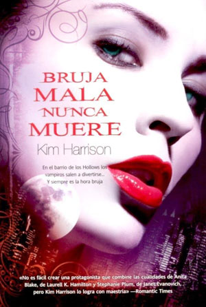 Bruja mala nunca muere de Kim Harrison