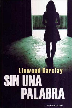 Sin una palabra de Linwood Barclay