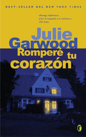 Romperé tu corazón de Julie Garwood