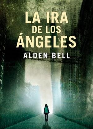 La Ira de los Ángeles de Alden Bell