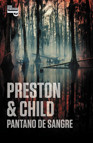 Pantano de Sangre de Douglas Preston y Lincoln Child