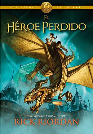 Heroes del Olimpo - El Heroe Perdido - Rick Riordan
