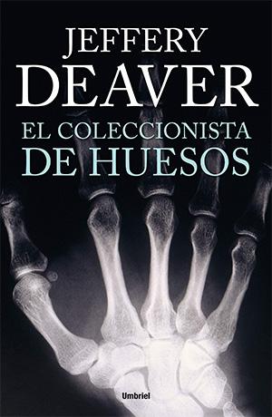 El coleccionista de huesos de Jeffery Deaver