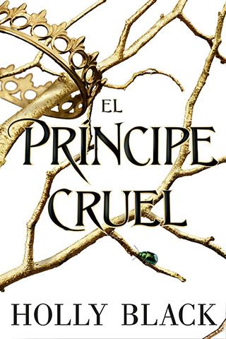 El Príncipe Cruel / El Rey Malvado / La Reina de Nada